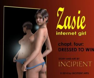 Zasie Internet Girl Ch. 4: Dressed To Win