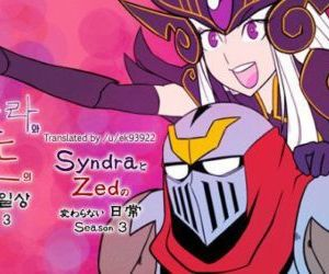 Syndra and Zeds Ordinary Life..
